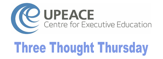 Three Thought Thursday from the UPEACE Centre for Executive Education